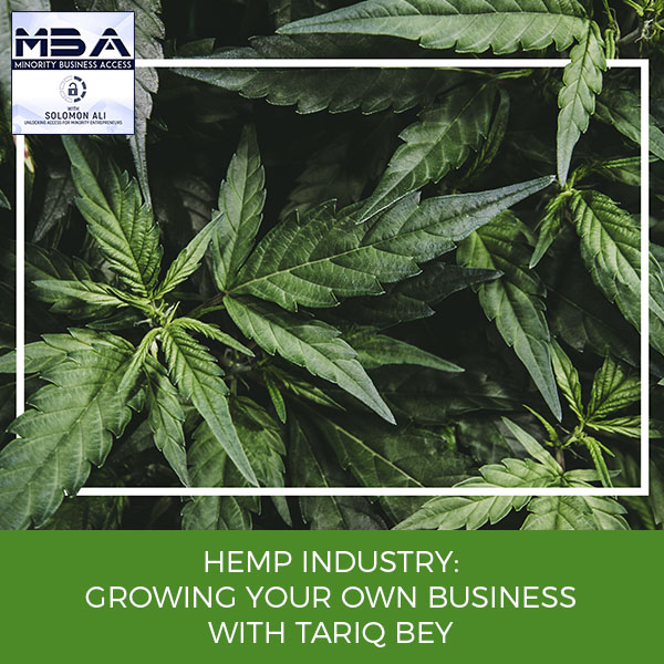 Hemp Industry: Growing Your Own Business With Tariq Bey
