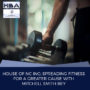 House of NC Inc: Spreading Fitness For A Greater Cause With Mitchell Smith Bey