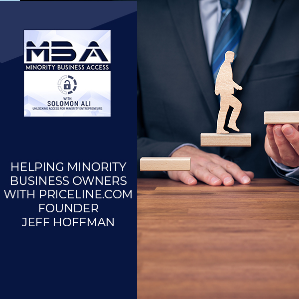 Helping Minority Business Owners with Priceline.com Founder Jeff Hoffman