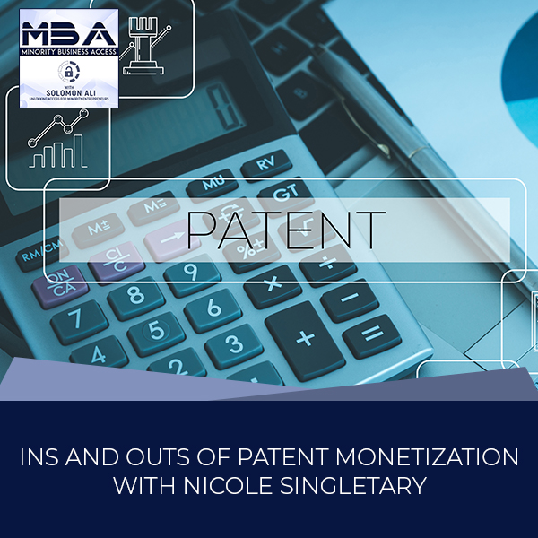 Ins And Outs Of Patent Monetization With Nicole Singletary
