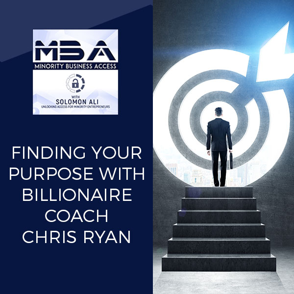 Finding Your Purpose With Billionaire Coach Chris Ryan