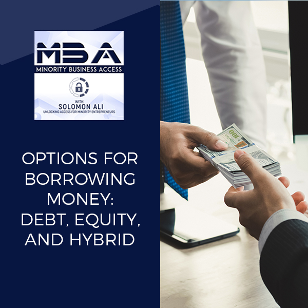 Options For Borrowing Money: Debt, Equity, And Hybrid