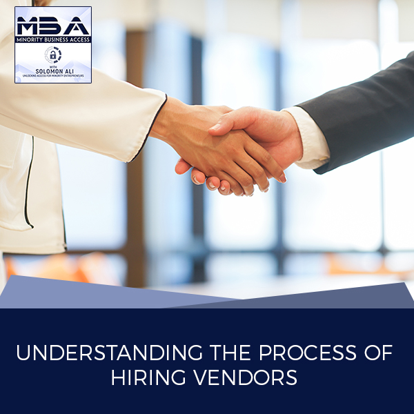 Understanding The Process Of Hiring Vendors