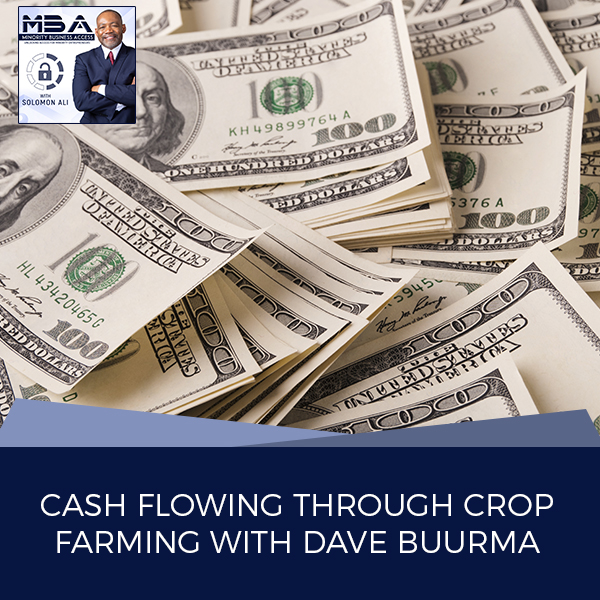 Cash Flowing Through Crop Farming With Dave Buurma